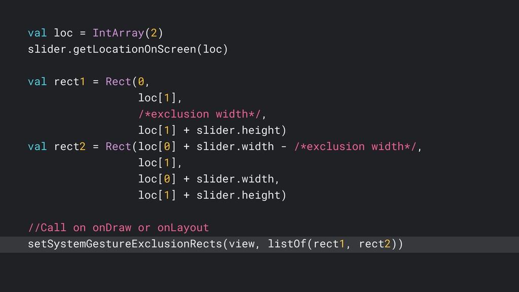 val loc = IntArray(2) slider.getLocationOnScree...