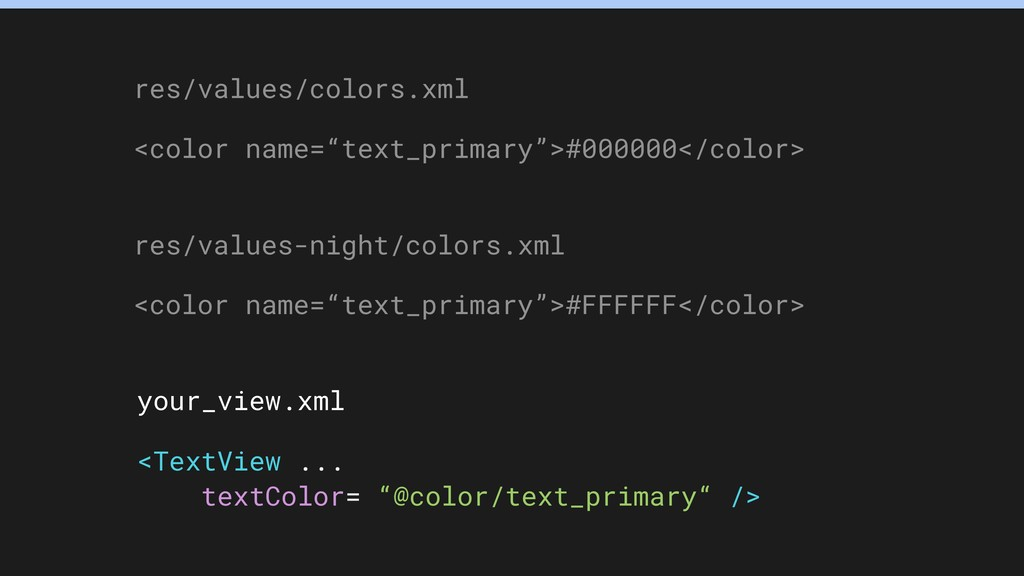 "res/values/colors.xml <color name=""text_primary..."