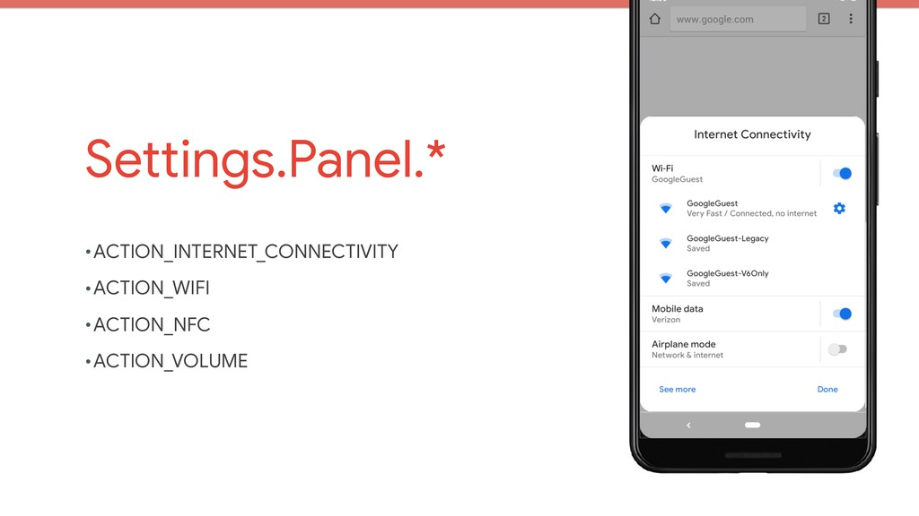 Settings.Panel.* •ACTION_INTERNET_CONNECTIVITY ...