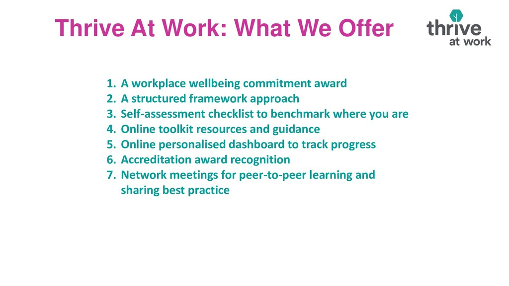 Thrive At Work: What We Offer 1. A workplace we...