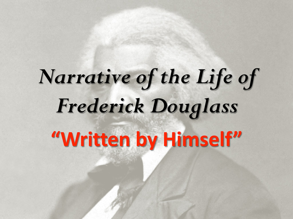 """Narrative of the Life of Frederick Douglass """"Wr..."""