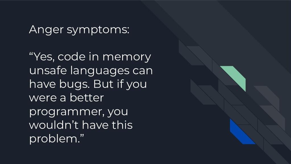 """Anger symptoms: """"Yes, code in memory unsafe lan..."""