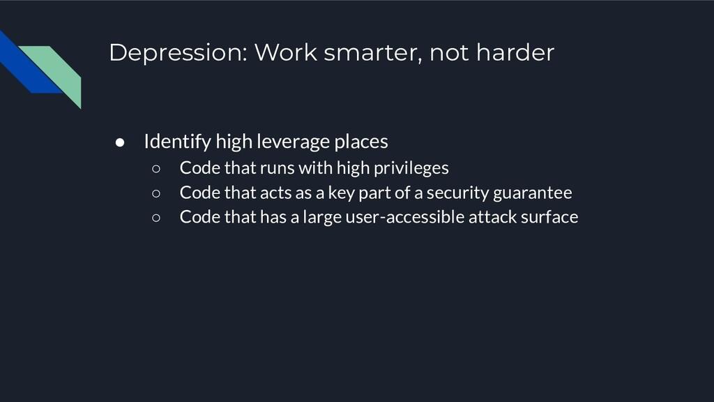 Depression: Work smarter, not harder ● Identify...