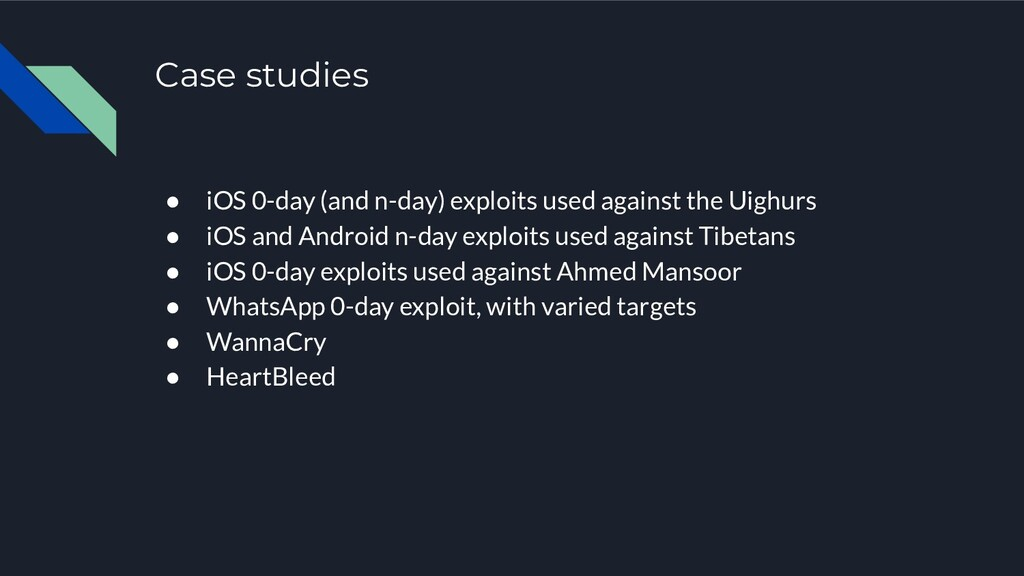 Case studies ● iOS 0-day (and n-day) exploits u...
