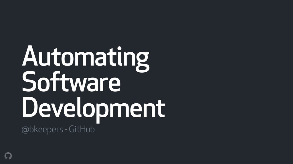 Automating Software Development @bkeepers - Git...