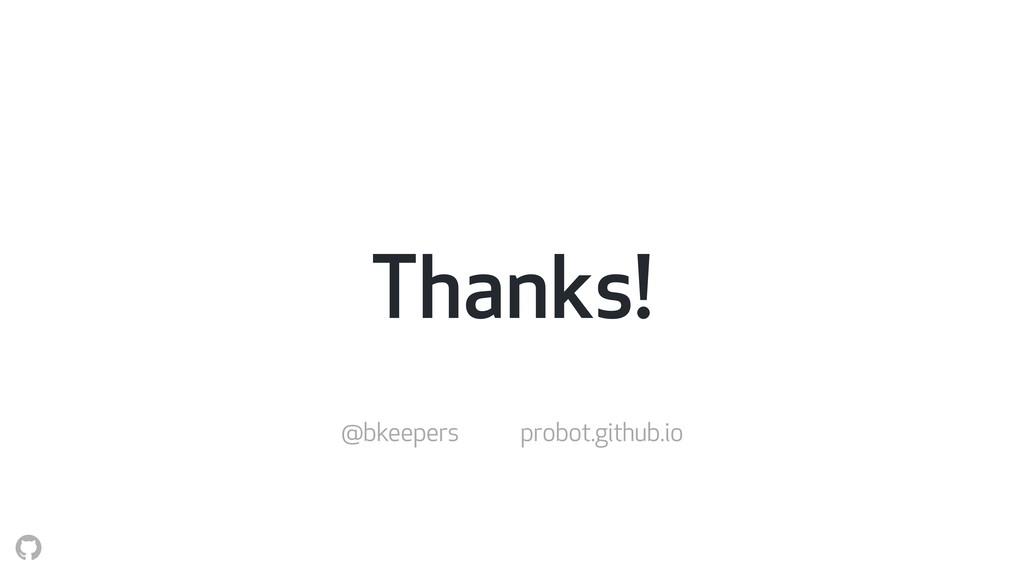 Thanks! @bkeepers probot.github.io