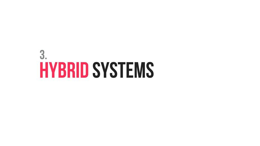 HYBRID SYSTEMS 3.