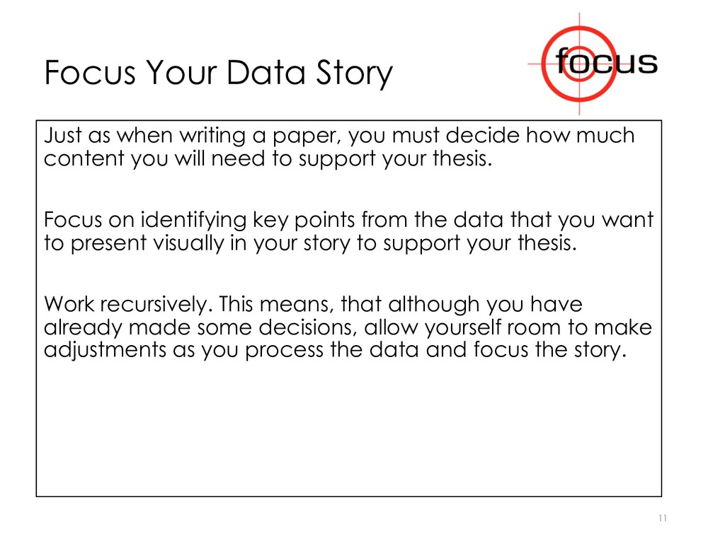 Focus Your Data Story Just as when writing a pa...