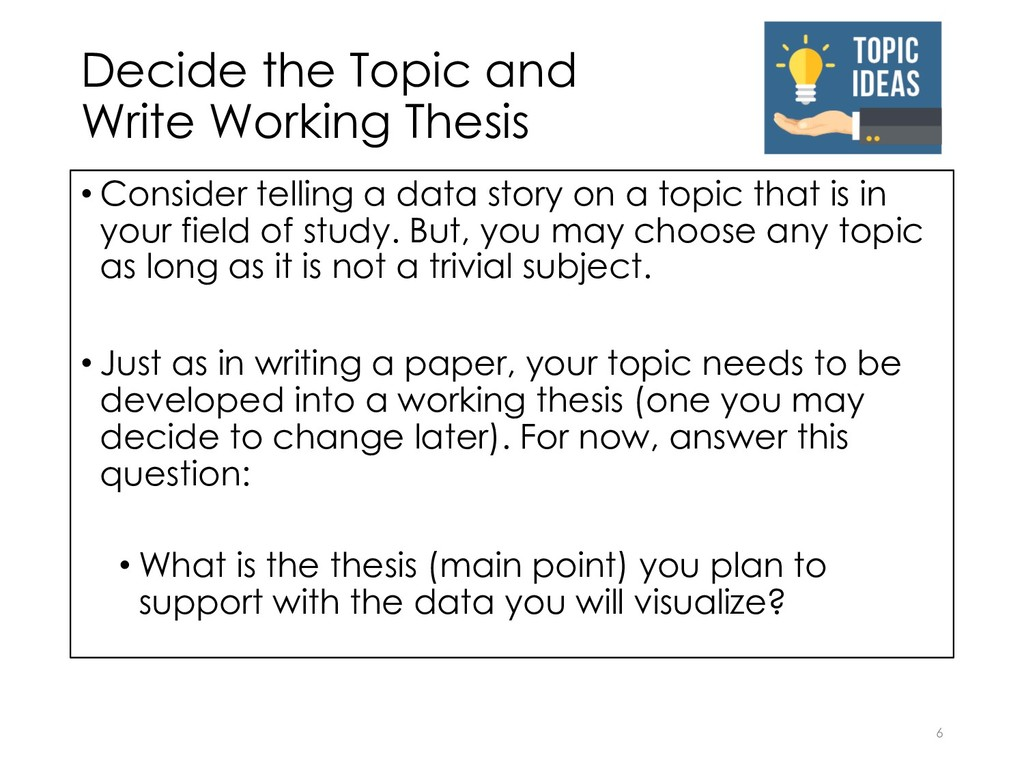 Decide the Topic and Write Working Thesis 6 • C...