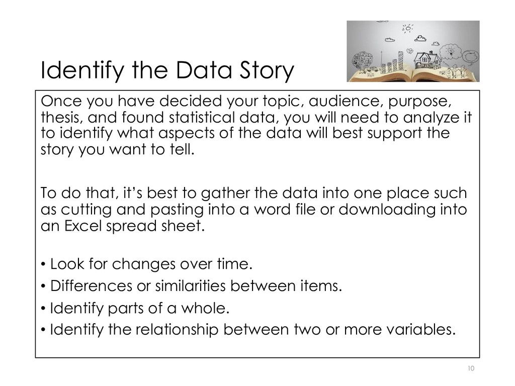 Identify the Data Story Once you have decided y...