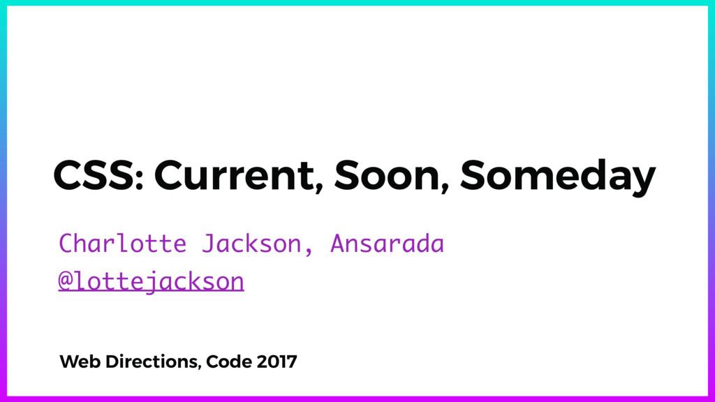 Charlotte Jackson, Ansarada @lottejackson CSS: ...