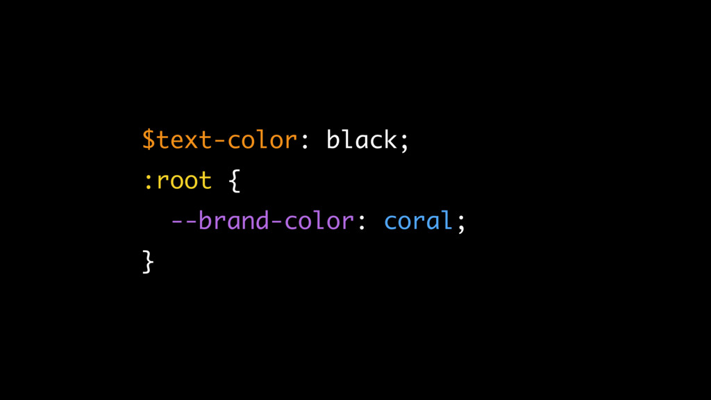 $text-color: black; :root { --brand-color: cora...