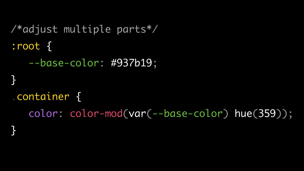 /*adjust multiple parts*/ :root { --base-color:...