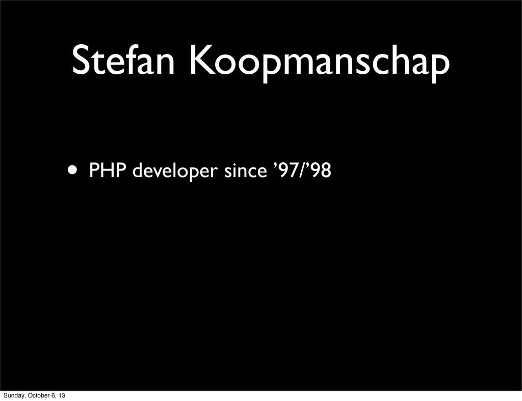 Stefan Koopmanschap • PHP developer since '97/'...