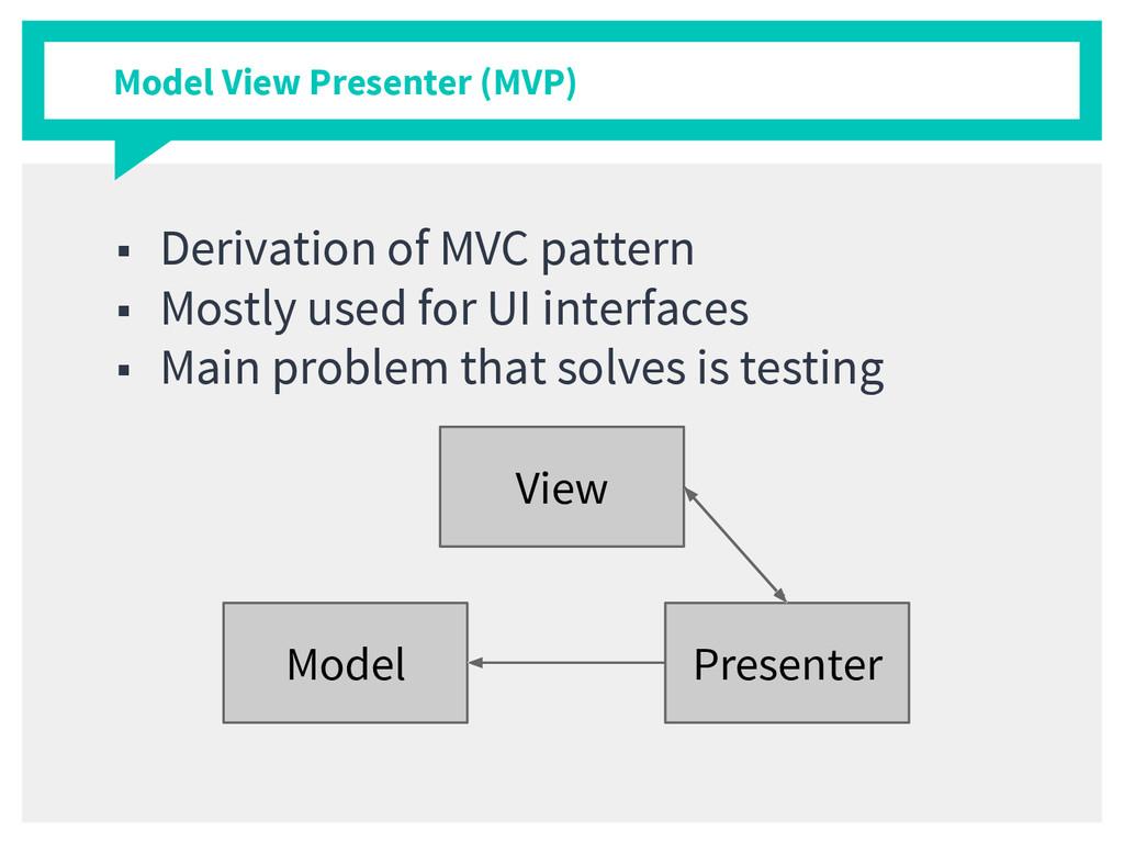 Model View Presenter (MVP) ■ Derivation of MVC ...
