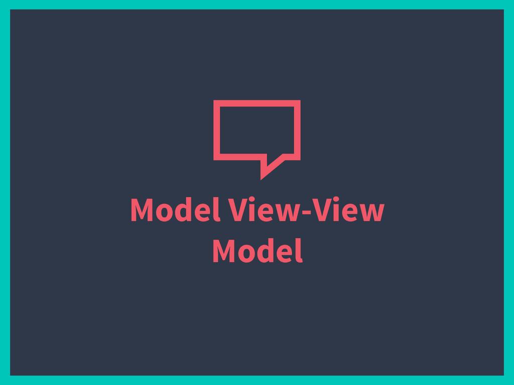 Model View-View Model