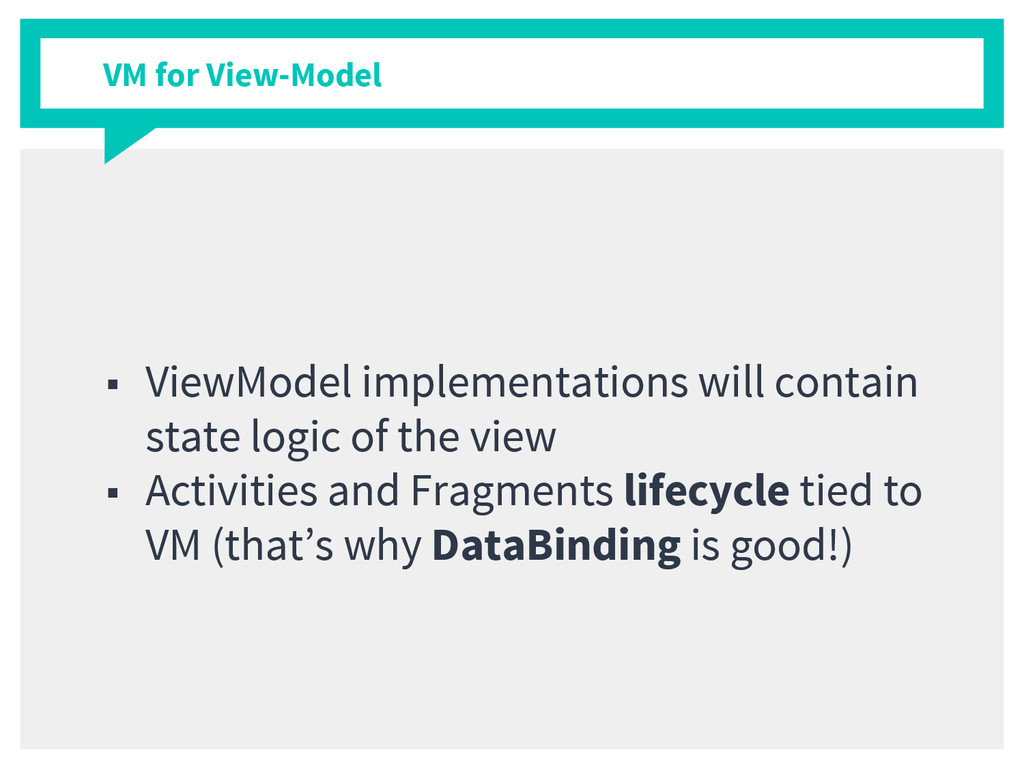 VM for View-Model ■ ViewModel implementations w...