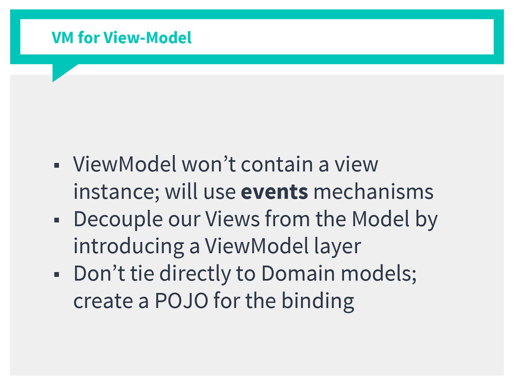 VM for View-Model ■ ViewModel won't contain a v...