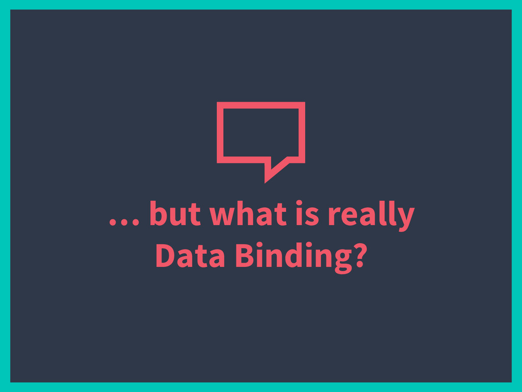 … but what is really Data Binding?