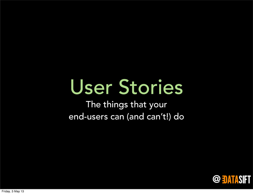 @ User Stories The things that your end-users c...