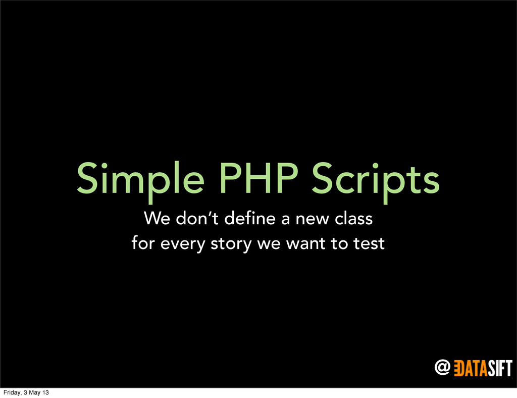 @ Simple PHP Scripts We don't define a new clas...