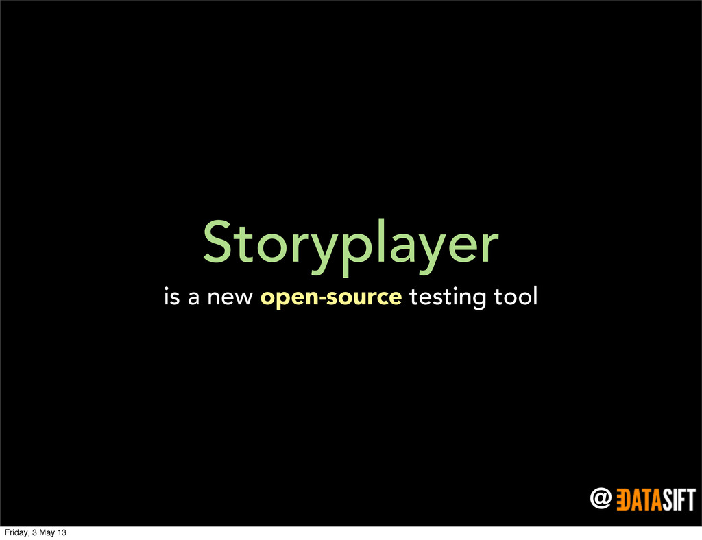 @ Storyplayer is a new open-source testing tool...