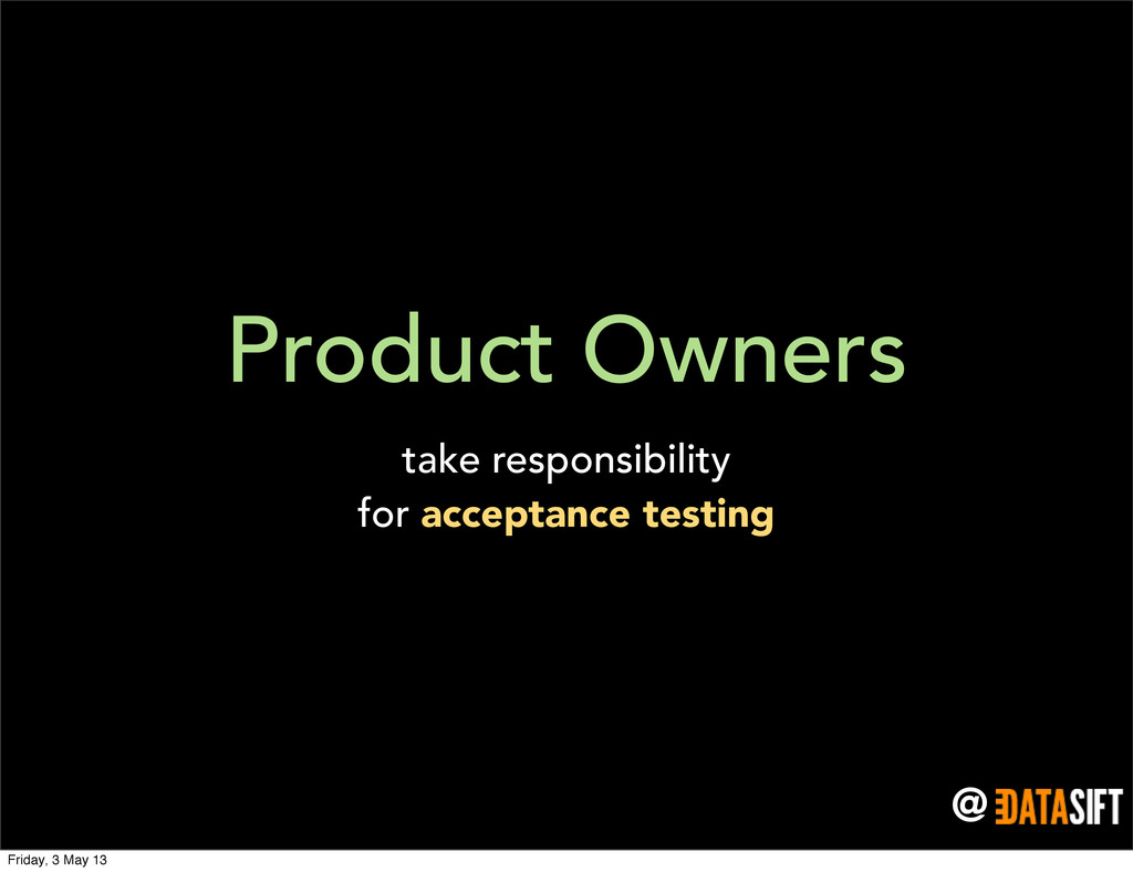 @ Product Owners take responsibility for accept...