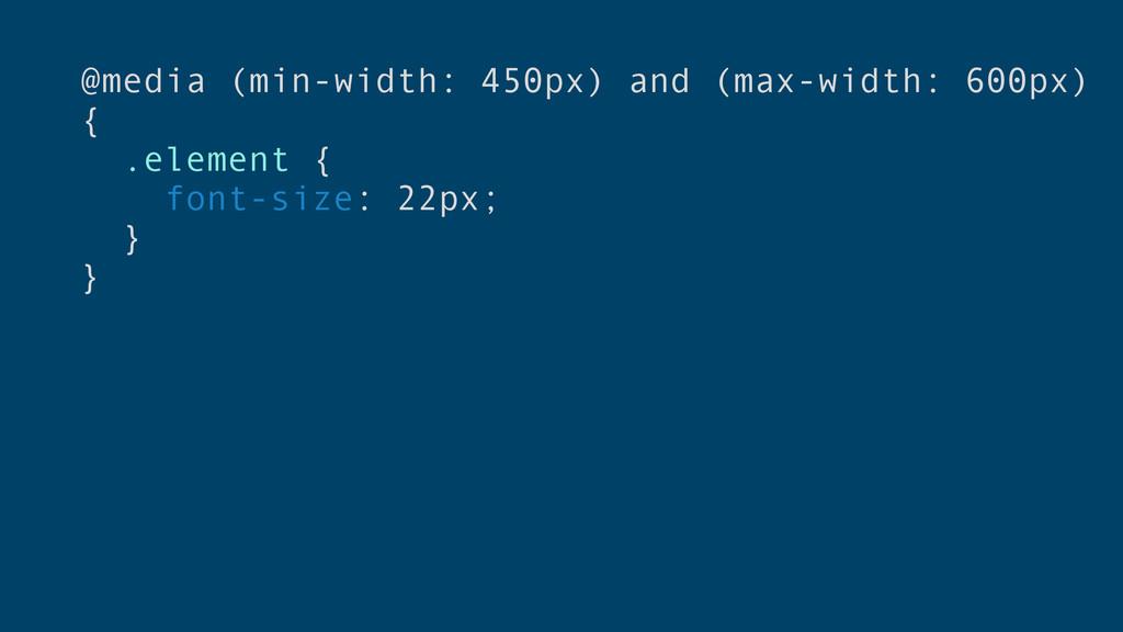 @media (min-width: 450px) and (max-width: 600px...