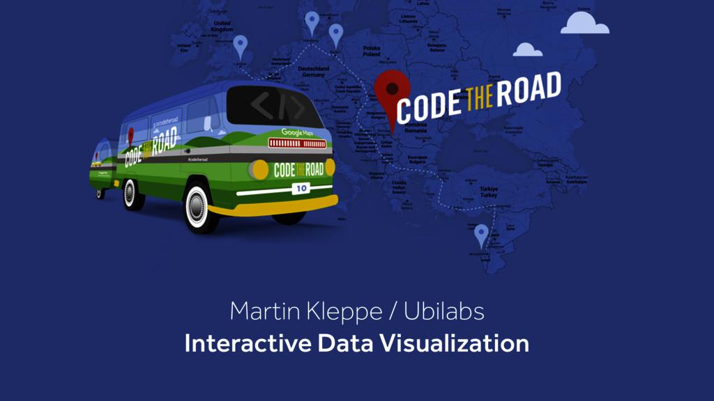 Martin Kleppe / Ubilabs Interactive Data Visual...