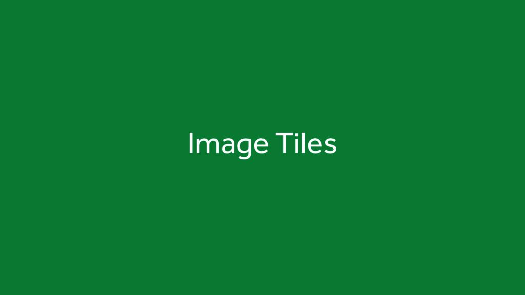 Image Tiles