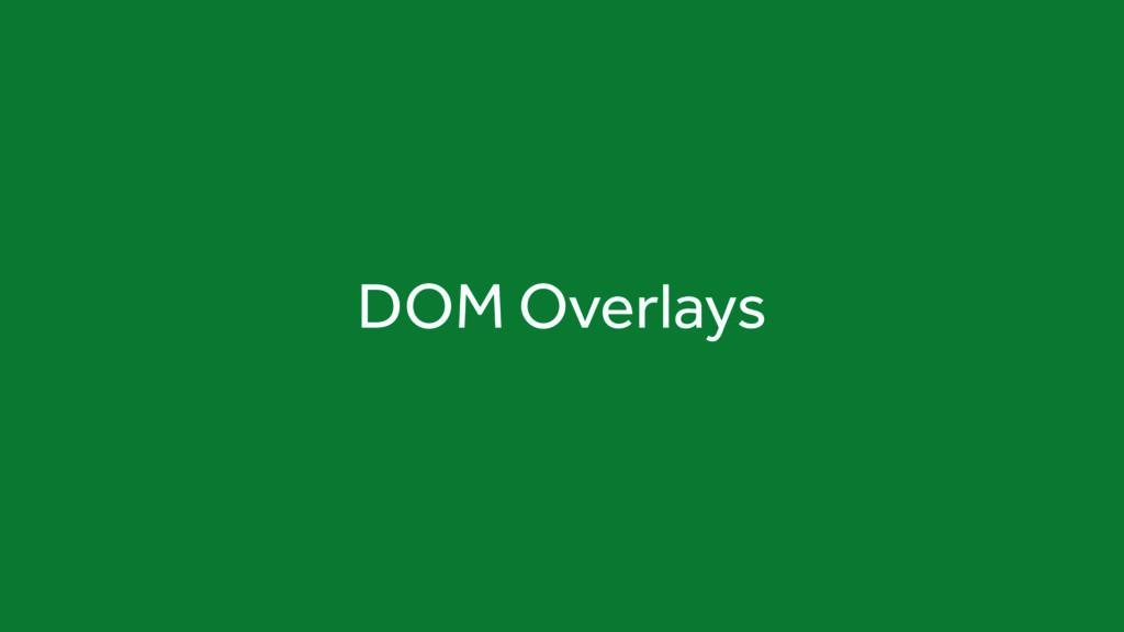 DOM Overlays