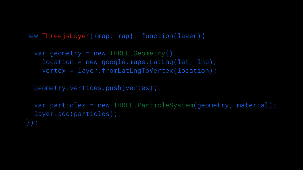 new ThreejsLayer({map: map}, function(layer){ ...
