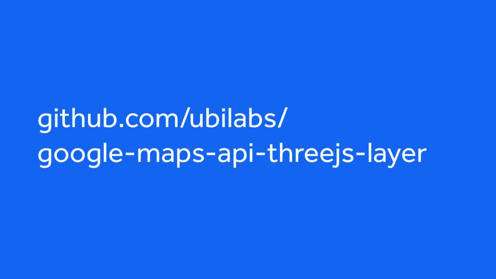 github.com/ubilabs/ google-maps-api-threejs-la...