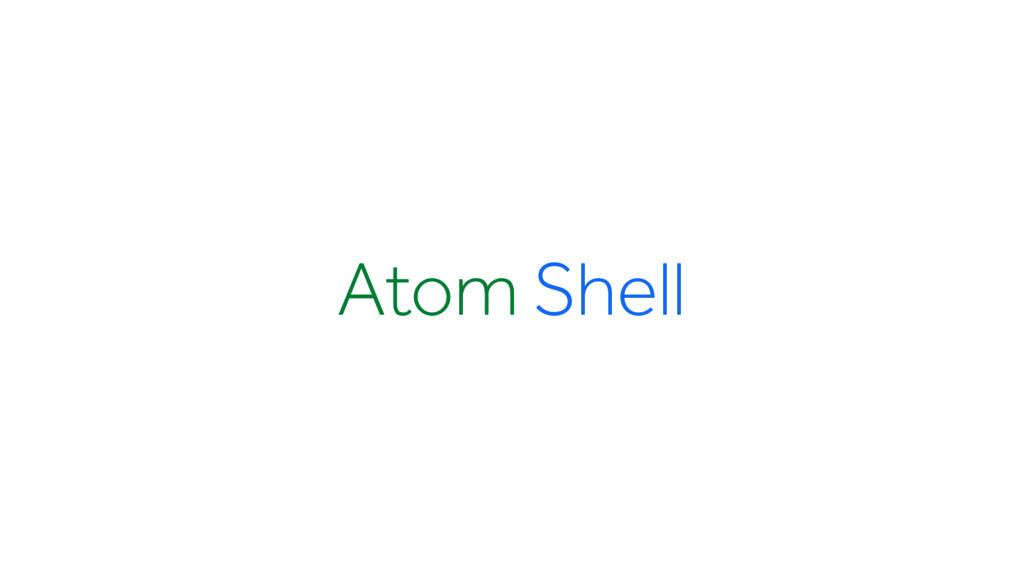 Atom Shell