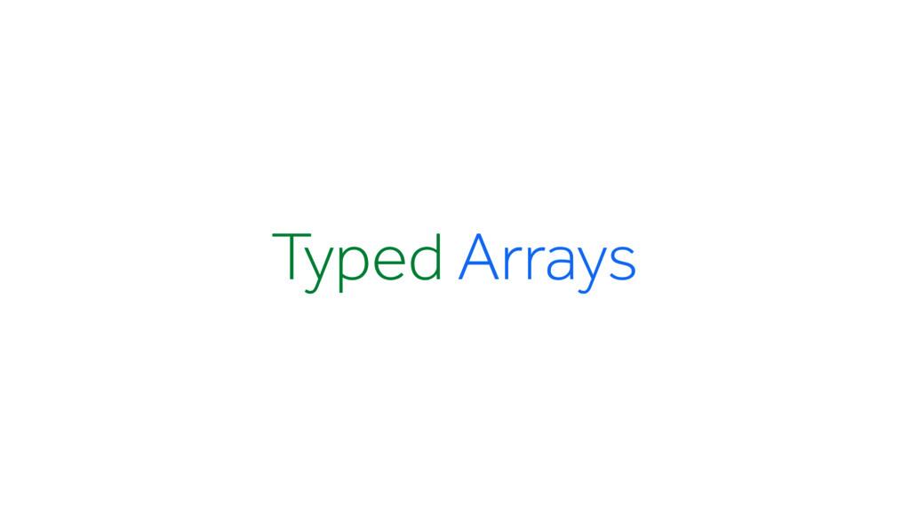 Typed Arrays