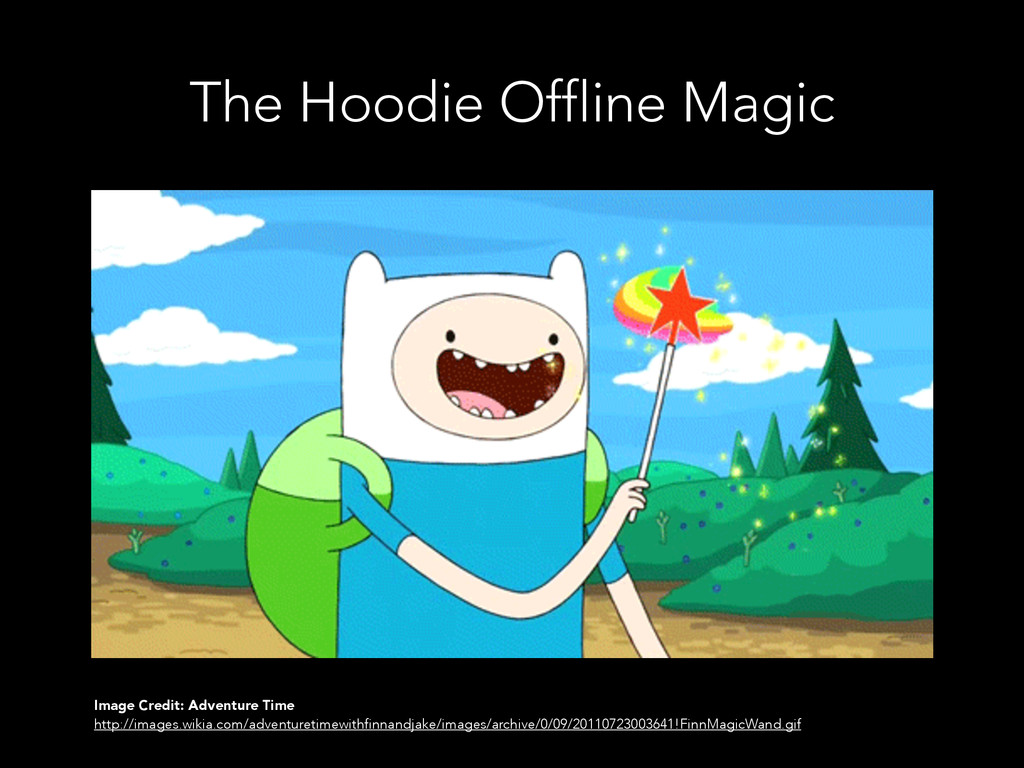 The Hoodie Offline Magic Image Credit: Adventur...