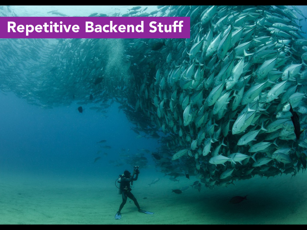 Repetitive Backend Stuff