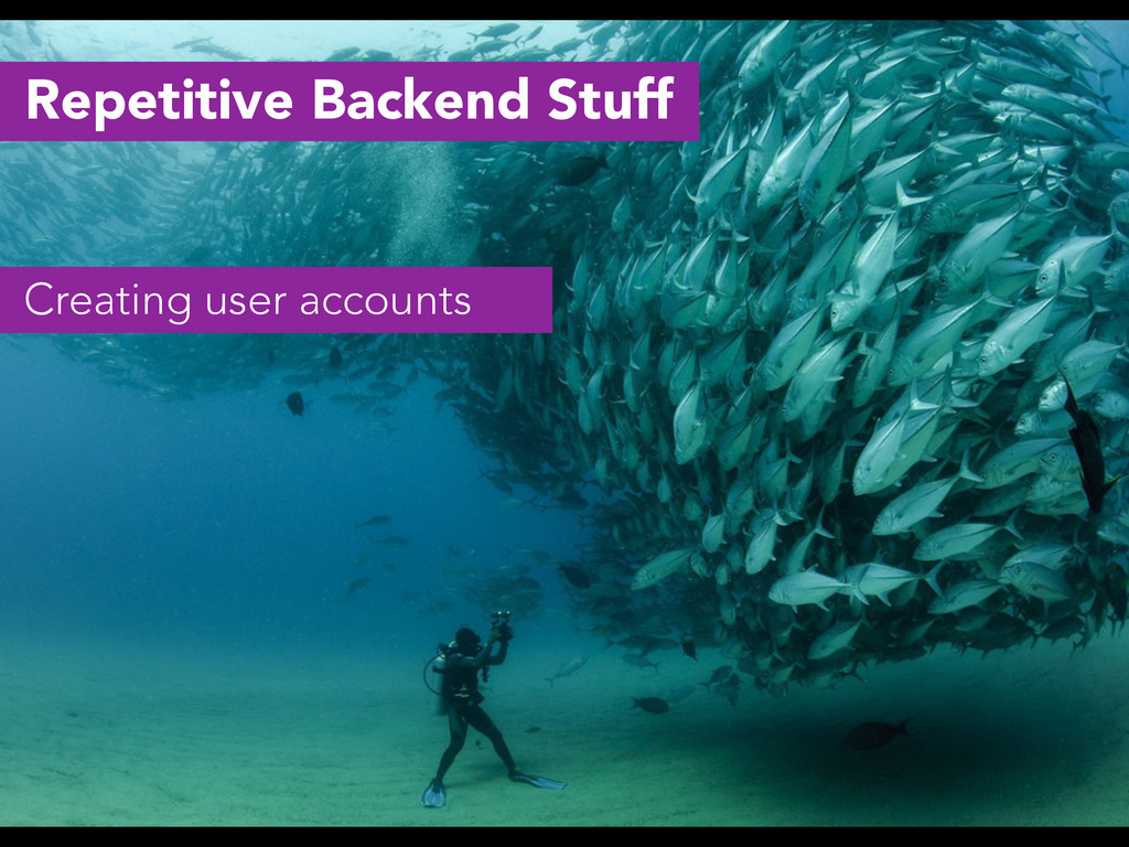 Repetitive Backend Stuff Creating user accounts