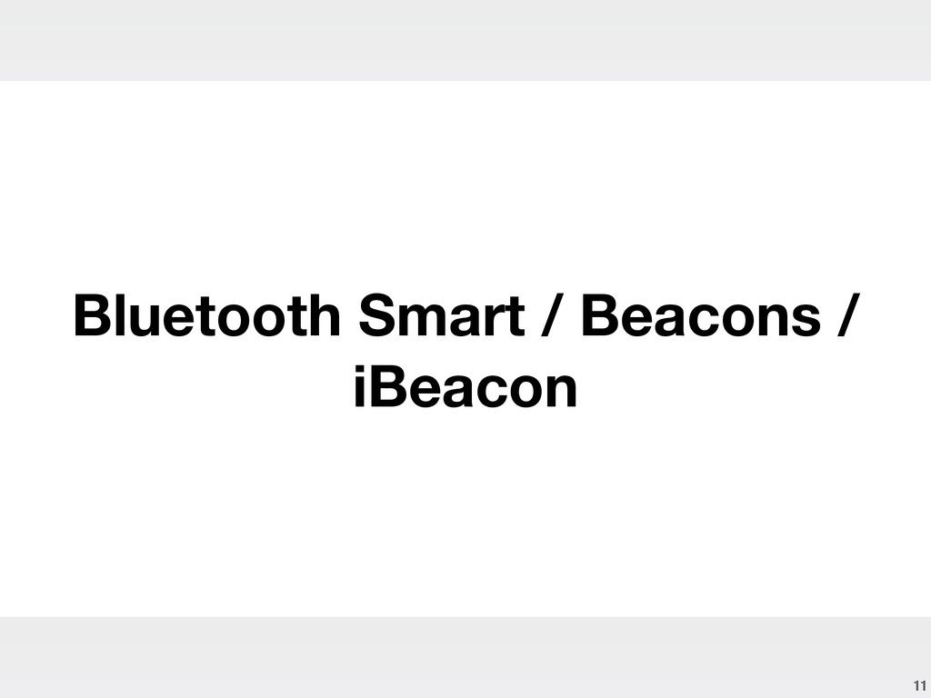 11 Bluetooth Smart / Beacons / iBeacon
