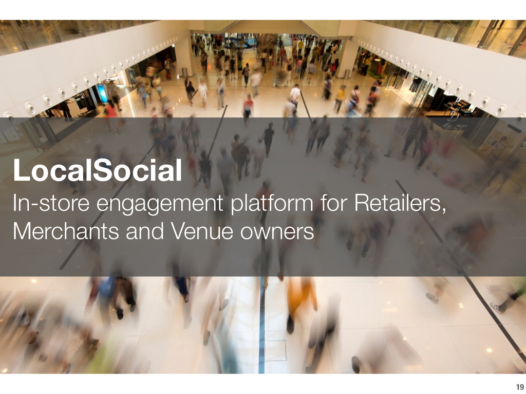19 LocalSocial In-store engagement platform fo...