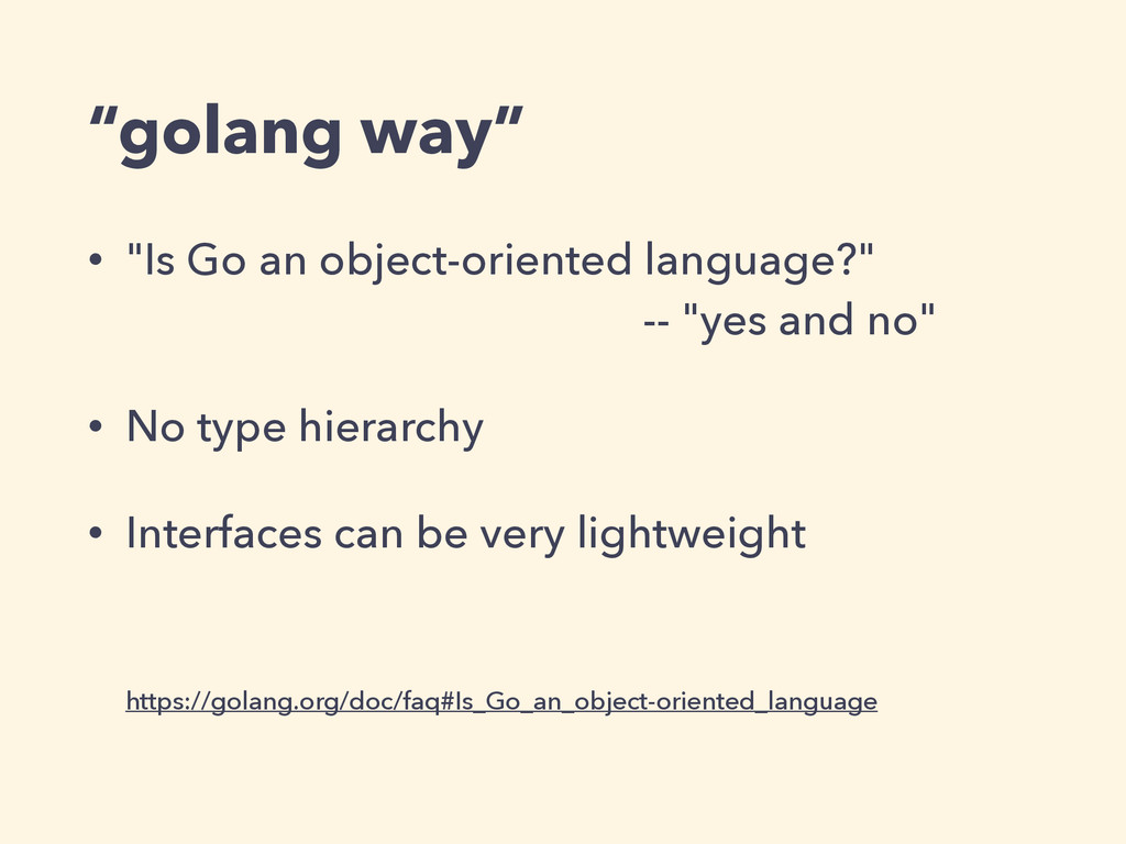 """golang way"" • ""Is Go an object-oriented langua..."