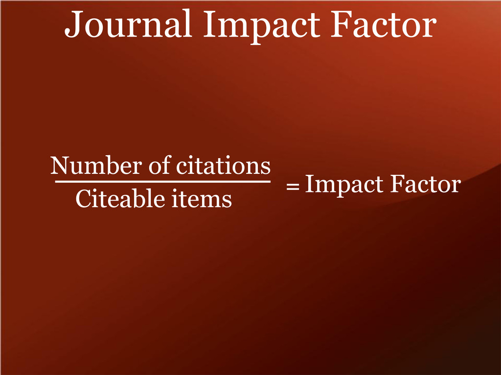 Journal Impact Factor Number of citations Citea...