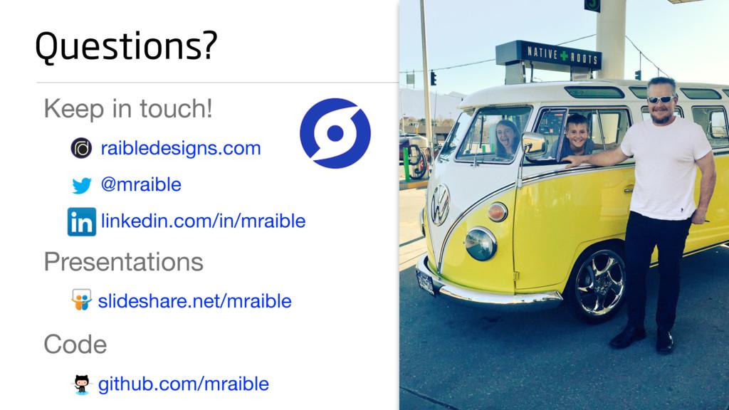 Keep in touch!  raibledesigns.com  @mraible  li...