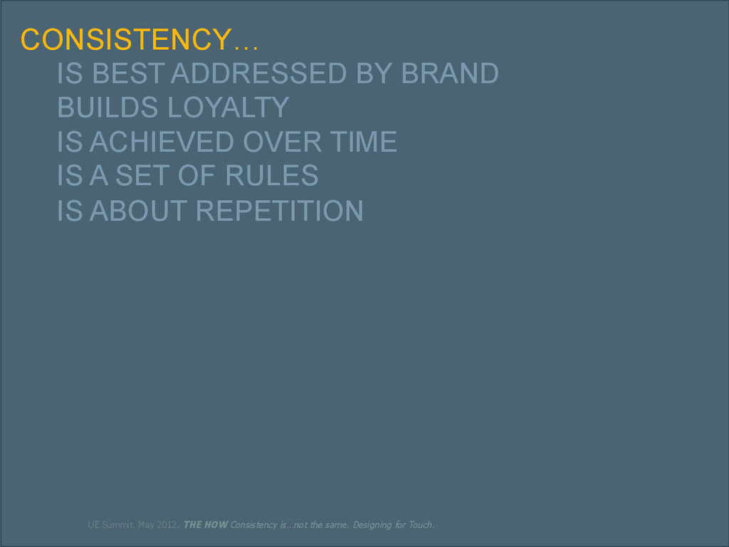 38 CONSISTENCY… IS BEST ADDRESSED BY BRAND BUIL...