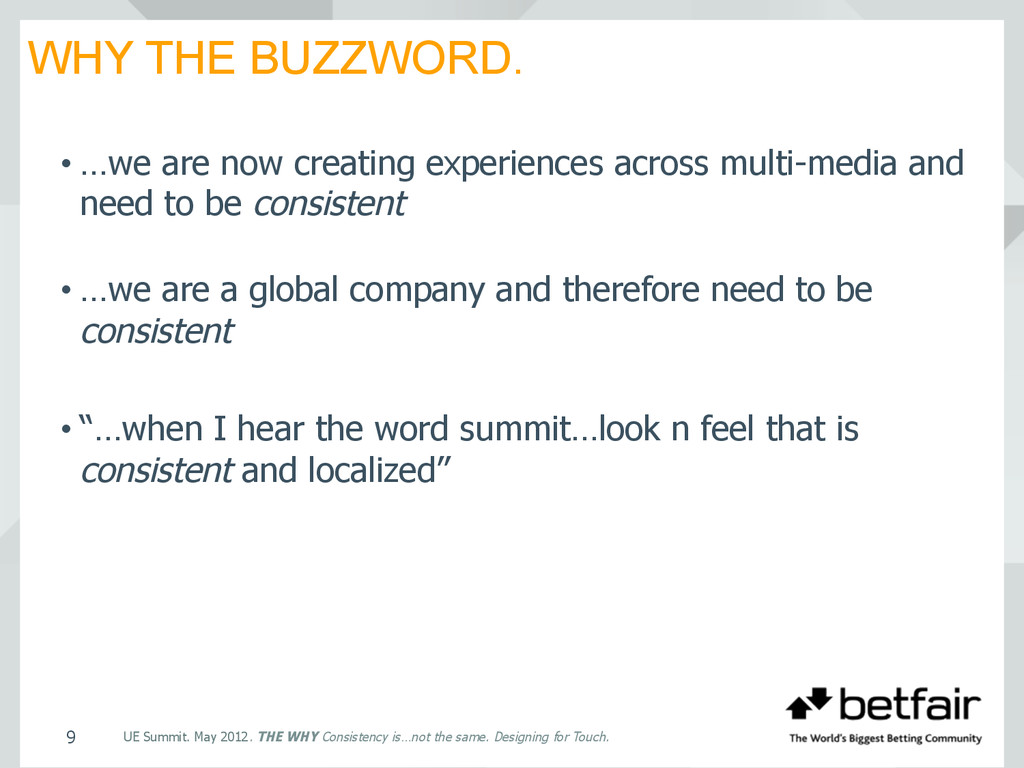 WHY THE BUZZWORD. UE Summit. May 2012. THE WHY ...