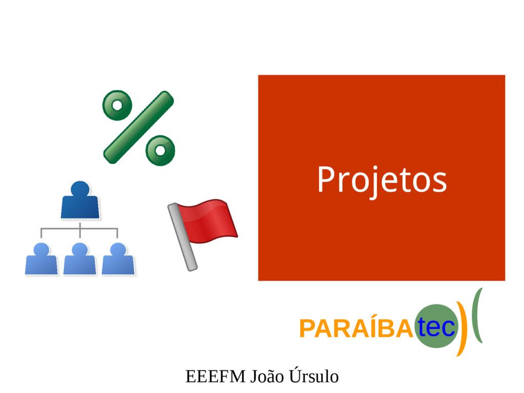 EEEFM João Úrsulo Projetos