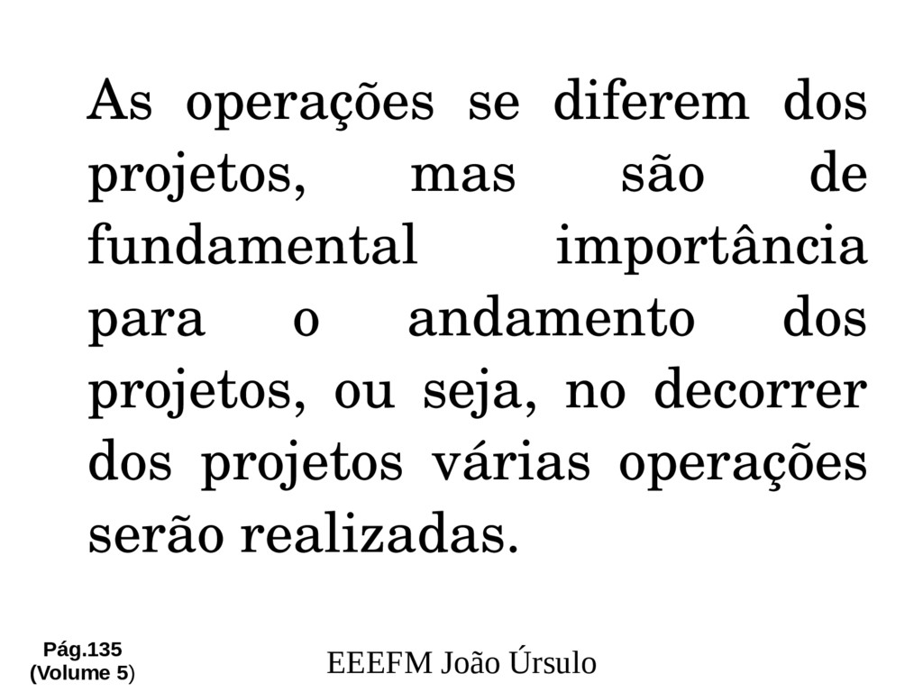 EEEFM João Úrsulo As operações se diferem dos p...