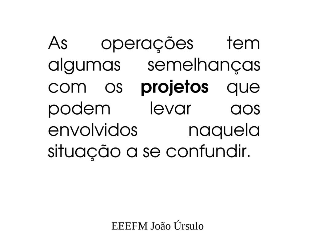 EEEFM João Úrsulo As operações tem algumas seme...