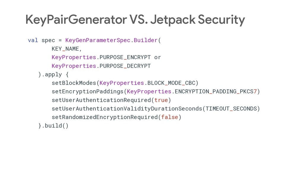 KeyPairGenerator VS. Jetpack Security val spec ...