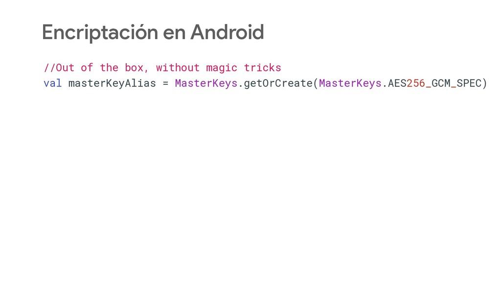 Encriptación en Android //Out of the box, witho...